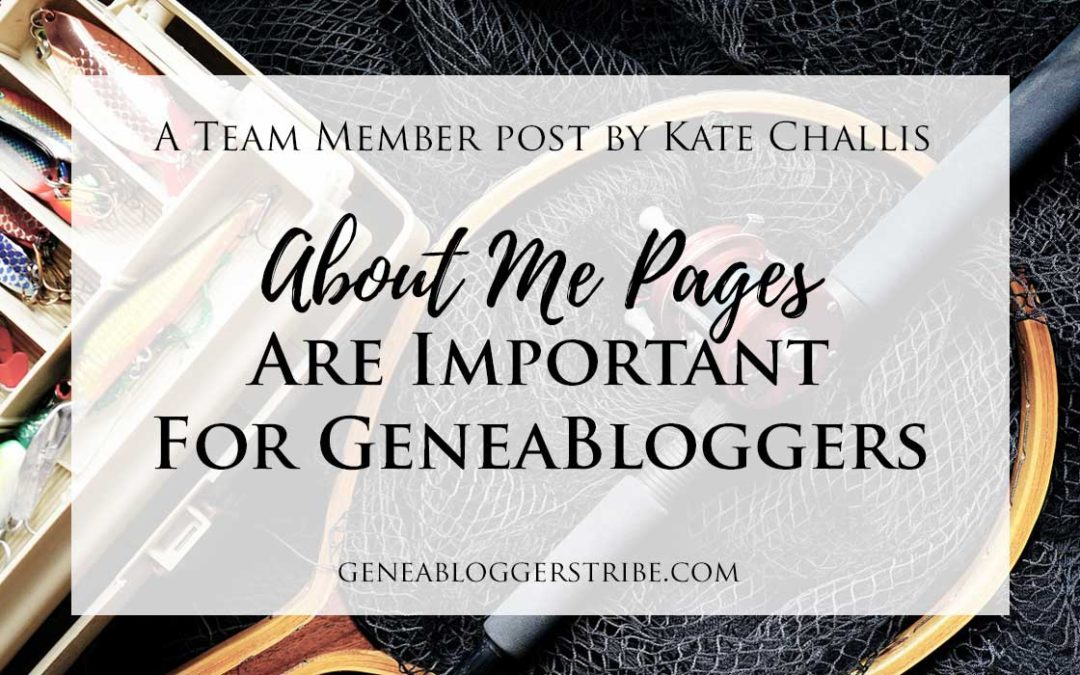 About Me Pages are Important for GeneaBloggers!