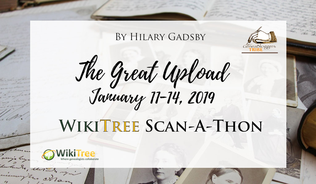 The Great Upload – January 11 – 14, 2019: WikiTree Scan-A-Thon