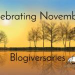 Happy November 2019 Blogiversaries