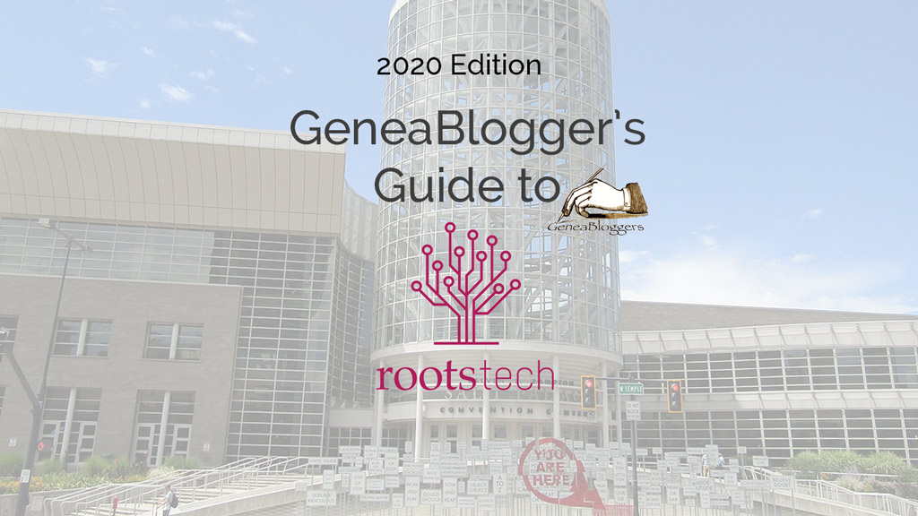 GeneaBloggers Guide to Rootstech (2020 SLC Edition)