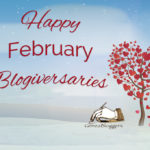 Happy February 2020 Blogiversaries