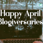Happy April 2020 Blogiversaries