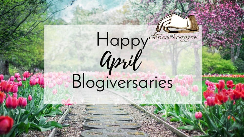 Happy April 2021 Blogiversaries from GeneaBloggers