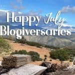 Happy July 2021 Blogiversaries illustrated with Southern California Scene