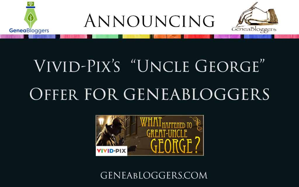 """Vivid-Pix's New """"Uncle George"""" Offer for Geneabloggers"""